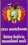 Bitter Bolivia / Maanland Mali - Cees Nooteboom