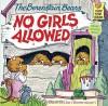 The Berenstain Bears No Girls Allowed - Stan Berenstain, Jan Berenstain