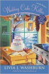 Wedding Cake Killer - Livia J. Washburn