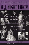 All-Night Party: The Women of Bohemian Greenwich Village and Harlem, 1913-1930 - Andrea Barnet