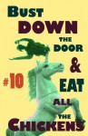 Bust Down the Door and Eat All the Chickens, No.10 - Bradley Sands