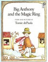Big Anthony and the Magic Ring - Tomie dePaola