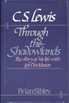 C.S. Lewis: Through the Shadowlands - Brian Sibley