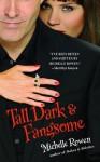 Tall, Dark & Fangsome (Immortality Bites, Book 5) - Michelle Rowen