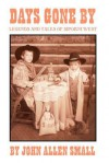 Days Gone by: Legends and Tales of Sipokni West - John Allen Small
