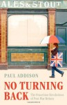 No Turning Back: The Peaceful Revolutions of Post-War Britain - Paul Addison