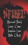 Spiked - Mychael Black, Laney Cairo, Jourdan Lane, Willa Okati