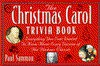 """The """"Christmas Carol"""" Trivia Book: Everything You Ever Wanted to Know about Every Version of the Dickens Classic - Paul M. Sammon"""
