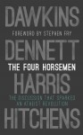 The Four Horsemen: The Discussion that Sparked an Atheist Revolution Foreword by Stephen Fry - Stephen King, Charlaine Harris, Christopher Hitchens, Daniel C. Dennett, Richard Dawkins