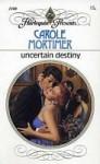 Uncertain Destiny (Harlequin Presents, #1100) - Carole Mortimer