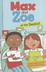 Max and Zoe at the Dentist - Shelley Swanson Sateren, Mary Sullivan