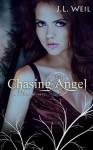 Chasing Angel - J.L. Weil