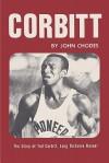 Corbitt: The Story of Ted Corbitt, Long Distance Runner - John Chodes