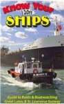 Know Your Ships 2011: Guide to Boats & Boatwatching, Great Lakes & St. Lawrence Seaway - Roger Lelievre, Matt Miner, Wade P. Streeter, John Vournakis, George Wharton