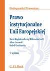 Prawo instytucjonalne Unii Europejskiej - Adam Łazowski, Maria Magdalena Kenig Witkowska, Rudolf Ostrihansky