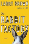 The Rabbit Factory - Larry Brown