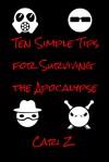 Ten Simple Tips for Surviving the Apocalypse - Cari Z.
