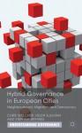 Hybrid Governance in European Cities: Neighbourhood, Migration and Democracy (Understanding Governance) - Chris Skelcher, Helen Sullivan, Stephen Jeffares