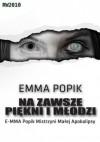 Na zawsze piękni i młodzi - Emma Popik