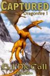 Captured (Dragonfire, #1) - B.J. McCall