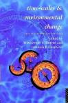 Timescales and Environmental Change - Graham Chapman, Thackwray Driver