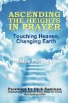 Ascending the Heights in Prayer: Touching Heaven, Changing Earth - Debbie Przybylski, Jeanne Allen, Debbie Leseberg, Eileen Lass, Dave Lewis, Dick Eastman