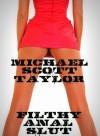 Filthy Anal Slut - Michael Scott Taylor