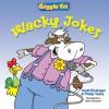 Giggle Fit: Wacky Jokes - Matt Rissinger, Philip Yates, Steve Harpster