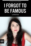 I Forgot to be Famous - Almie Rose