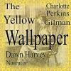 The Yellow Wallpaper - Charlotte Perkins Gilman, Dawn Harvey