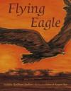 Flying Eagle - Sudipta Bardhan-Quallen, Deborah Kogan Ray