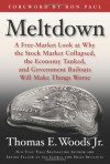 Meltdown: A Free-Market Look at Why the Stock Market Collapsed, the Economy Tanked, and the Government Bailout Will Make Things Worse - Thomas E. Woods Jr., Ron Paul