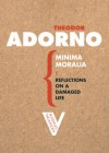 Minima Moralia - Theodor W. Adorno, Edmund F.N. Jephcott