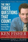 The Only Three Questions That Count: Investing by Knowing What Others Don't (Fisher Investments Press) - Kenneth L. Fisher, Lara Hoffmans, Jennifer Chou, James J. Cramer