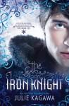 The Iron Knight (Iron Fey, #4) - Julie Kagawa