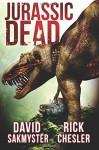 Jurassic Dead - Rick Chesler, David Sakmyster