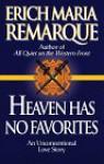 Heaven Has No Favorites - Erich Maria Remarque
