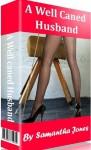 A Well Caned Husband - Samantha Jones