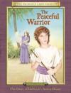 The Peaceful Warrior: The Diary of Deborahs Armor Bearer, Israel, 1200 B.C. - Anne Adams