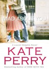 Mad About You - Kate Perry