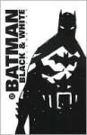 Batman, Black And White - Mark Chiarello, Harlan Ellison, Paul Levitz, Paul Dini