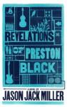 The Revelations of Preston Black - Jason Jack Miller