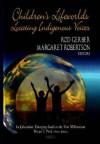 Children's Lifeworlds: Locating Indigenous Voices - Rod Gerber, Margaret Robertson