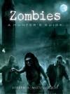 Zombies: A Hunters Guide - Joseph McCullough