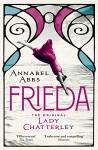 Frieda: the original Lady Chatterley - Annabel Abbs