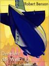 Der Herr der Welt: Frühe Science Fiction (Science Fiction & Fantasy bei Null Papier) (German Edition) - Robert Hugh Benson, Jürgen Schulze, H. M. von Lama