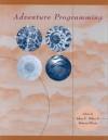 Adventure Programming - John C. Miles