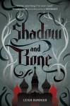 Shadow and Bone - Leigh Bardugo