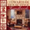 Edwardian House Style Handbook - Hilary Hockman