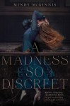 A Madness So Discreet - Mindy McGinnis